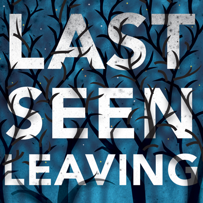 Last Seen Leaving