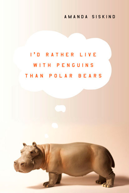 I'd Rather Live With Penguins Than With Polar Bears